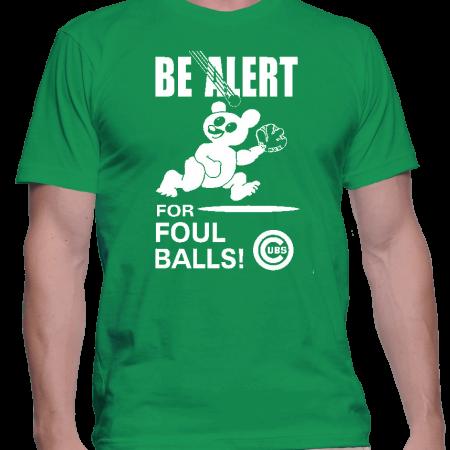 Be Alert for Foul balls