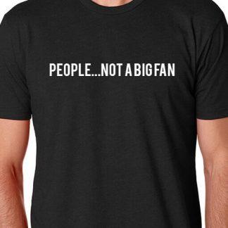 People...Not a Big Fan
