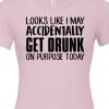 Accidentally Drunk on Purpose